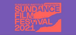 Full Program Announced for 2021 Sundance Film Festival