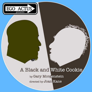 Theater for the New City Presents Gary Morgenstein's A BLACK AND WHITE COOKIE