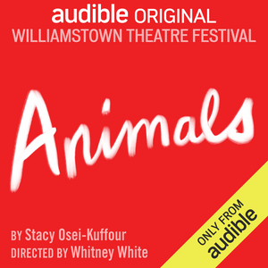 BWW Review: ANIMALS at Williamstown Theatre Festival On Audible Theater
