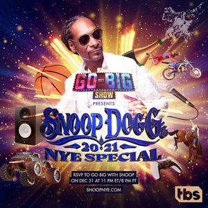 TBS' GO-BIG SHOW Presents Snoop Dogg's Virtual New Year's Eve Special