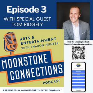 Tom Ridgely Joins MOONSTONE CONNECTIONS Podcast