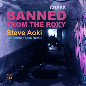 Steve Aoki Reworks Crass Classics on 'Banned From The Roxy (Steve Aoki's Basement Tapes Remix)'