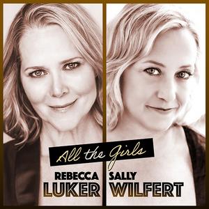 Rebecca Luker and Sally Wilfert's ALL THE GIRLS Album Set to be Released