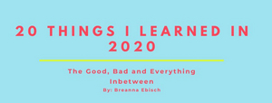 BWW Blog: 20 Things I Learned in 2020 - The Good, Bad and Everything In-Between