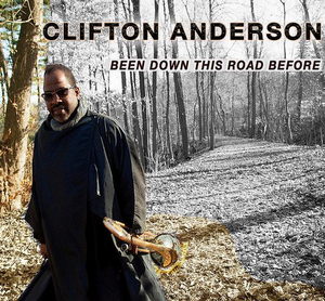Clifton Anderson Releases 'Been Down This Road Before'