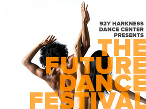 92Y Harkness Dance Center Announces  A Call for Submissions For THE FUTURE DANCE FESTIVAL