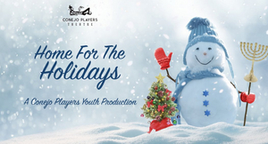 Conejo Players Theatre Presents HOME FOR THE HOLIDAYS