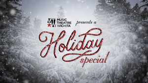 Music Theatre Wichita Presents Holiday Special
