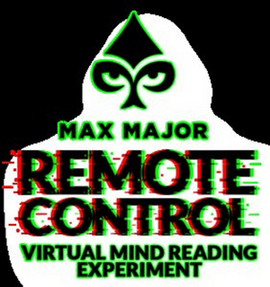Max Major Presents REMOTE CONTROL: A VIRTUAL MIND-READING EXPERIENCE