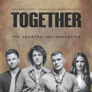 For KING & COUNTRY to Release TOGETHER (The Country Collaboration)
