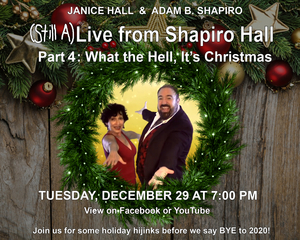 BWW Review: (STILL A)LIVE FROM SHAPIRO HALL: PART 4: WHAT THE HELL, IT'S CHRISTMAS