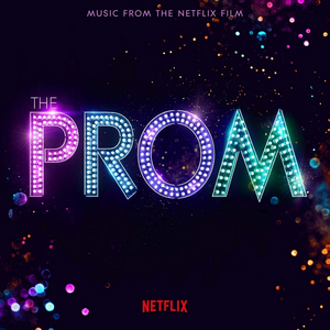BWW Album Review: THE PROM Has an Unruly Heart and Uneven Performances