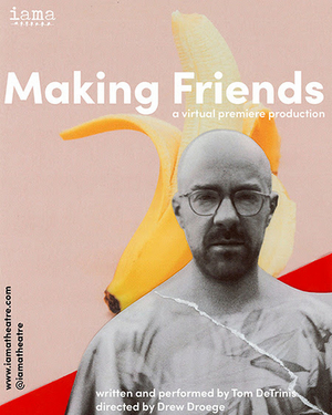 IAMA Theatre Company's Virtual Premiere of MAKING FRIENDS Has Been Extended