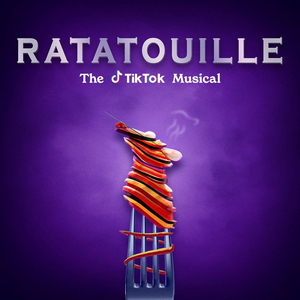 BWW Blog: RATATOUILLE: THE TIKTOK MUSICAL Was Surprising and Unexpected