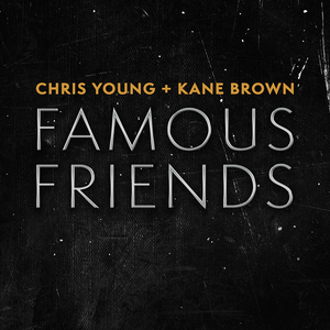 Chris Young and Kane Brown's 'Famous Friends' Most-Added at Country Radio This Week