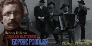 Porchlight Music Theatre Partners with Hershey Felder For the World Premiere of BEFORE FIDDLER