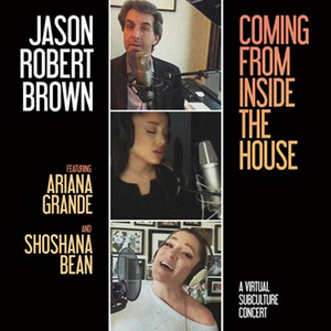 BWW Album Review: Jason Robert Brown's 'Coming from Inside the House (A Virtual Subculture Concert)' Offers Relevance, Reassurance, and Resilience
