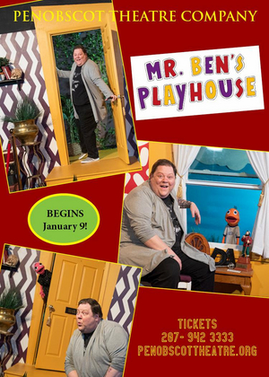 Penobscot Theatre Company Announces MR. BEN'S PLAYHOUSE