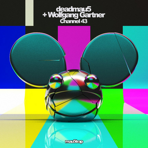 deadmau5 & Wolfgang Gartner New Single 'Channel 43' Out Now