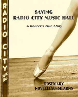 Rosemary Novellino-Mearns Tells Her Story With SAVING RADIO CITY MUSIC HALL