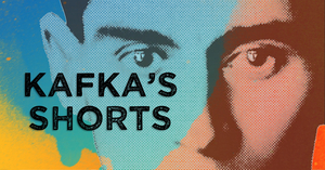 BWW Review: KAFKA'S SHORTS at Open Stage