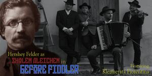 World Premiere of HERSHEY FELDER: BEFORE FIDDLER Will Stream to Benefit US Arts Organizations