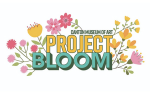 The Canton Museum Of Art Announces A Community Art Event, PROJECT BLOOM