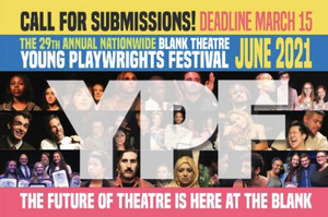 Submissions Now Open For The Blank Theatre's 29th Annual Nationwide Young Playwrights Festival