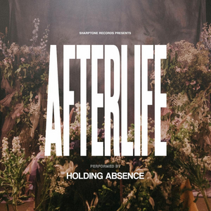 Holding Absence Release Anthemic New Single 'Afterlife'