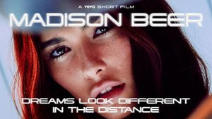 Madison Beer Releases 'Dreams Look Different in the Distance' Vevo Short Film