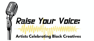 Fredi Walker Browne, Jakeim Hart and More to Take Part in RAISE YOUR VOICE: ARTISTS CELEBRATING BLACK CREATIVES