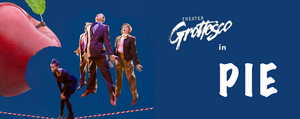 Touchstone Theatre Digitally Presents Santa Fe-Based Theater Grottesco's PIE
