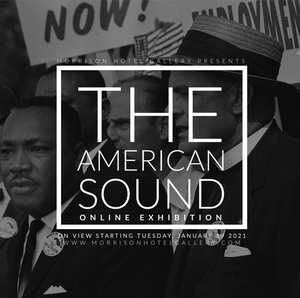 Morrison Hotel Gallery's 'The American Sound' Serves as a Visual Soundtrack to Social Change