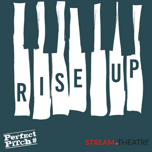 Stream.theatre and Perfect Pitch Partner To Preview New British Musical Theatre With RISE UP