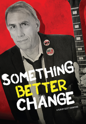 SOMETHING BETTER CHANGE Documentary Launches Kickstarter Campaign