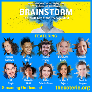 The Coterie and UMKC Theatre Present BRAINSTORM: THE INSIDE LIFE OF THE TEENAGE MIND