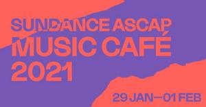 Sundance Announces ASCAP Music Café Final Lineup