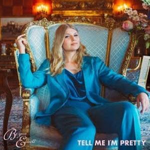 Brynn Elliott Returns With 'Tell Me I'm Pretty'