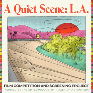 The Music Center And Dublab Launch 'A Quiet Scene: L.A.' Film Project