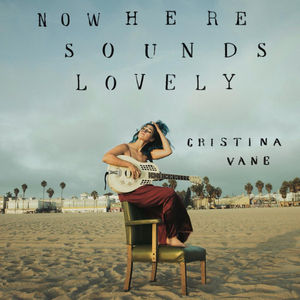 Cristina Vane's Fiery Debut 'Nowhere Sounds Lovely' Out April 2nd