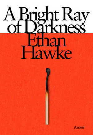 Ethan Hawke's 'A Bright Ray of Darkness' Novel Will Hit Shelves on February 2