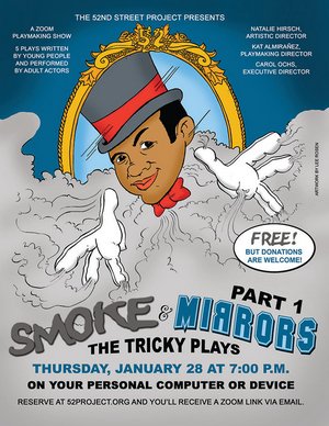 The 52nd Street Project Presents SMOKE & MIRRORS: The Tricky Plays, Pt. 1