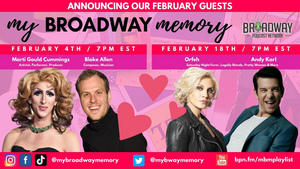 Orfeh, Andy Karl, Marti Gould Cummings, and Blake Allen to Join MY BROADWAY MEMORY