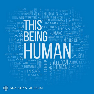 Aga Khan Museum Launches THIS BEING HUMAN Podcast