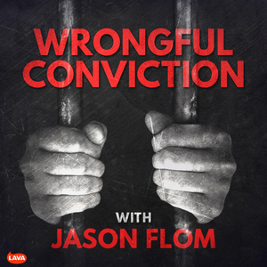 Felipe Rodriguez Talks with Jason Flom About His Wrongful Conviction & the Long Road to Exoneration