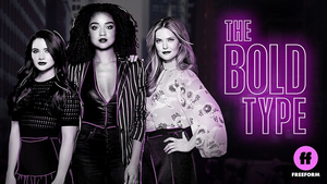 THE BOLD TYPE Will Return for a Fifth and Final Season