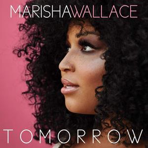BWW Album Review: Marisha Wallace's Debut Album 'Tomorrow' Invites Listeners to Believe in a Better Future