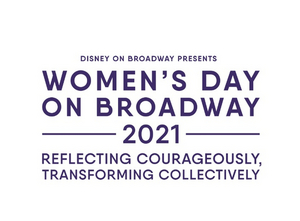 Disney on Broadway Will Host Virtual Women's Day on Broadway on March 12, 2021