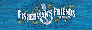Musical Adaptation of FISHERMAN'S FRIENDS Aiming for 2022 West End Run