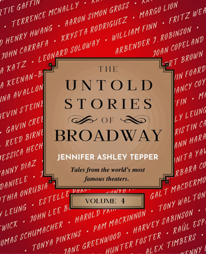 Jennifer Ashley Tepper's THE UNTOLD STORIES OF BROADWAY, VOLUME 4 to be Released in March